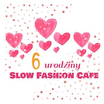 6 urodziny slow fashion cafe